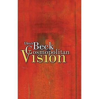 Cosmopolitan Vision par Ulrich Beck