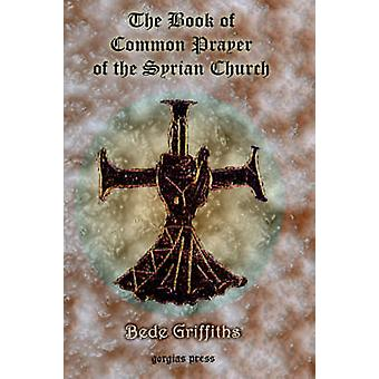 The Book of Common Prayer Shhimo of the Syrian Church by Griffiths & B.