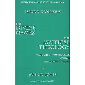Pseudo-Dionysius Aeropagite: The Divine Names and Mystical Theology