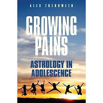 Growing Pains Astrology in Adolescence by Trenoweth & Alex
