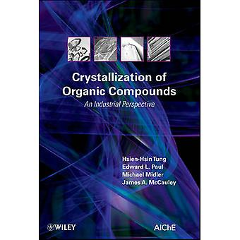 Crystallization of Organic Compounds by HsienHsin TungEdward L. PaulMichael MidlerJames A. McCauley