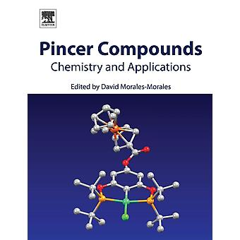 Pincer Compounds Chemistry and Applications by MoralesMorales & David