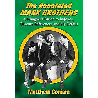 The Annotated Marx Brothers by Matthew Coniam
