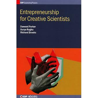 Entrepreneurship for Creative Scientists by Parker & Dawood