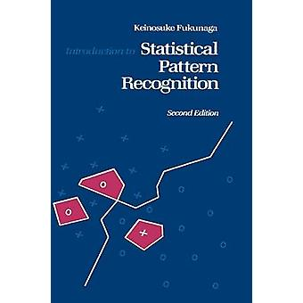 Introduction to Statistical Pattern Recognition by Fukunaga & Keinosuke