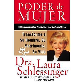 Poder de Mujer by Schlessinger & Dr. Laura