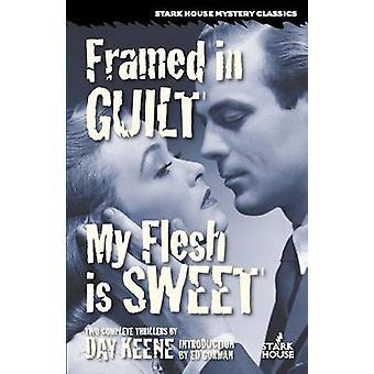 Framed in Guilt  My Flesh is Sweet by Keene & Day
