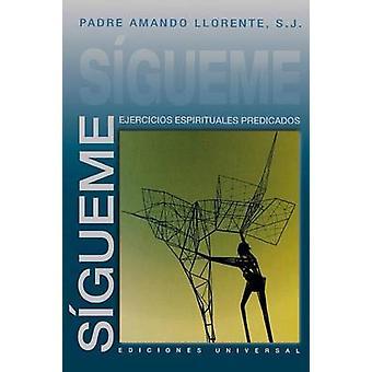 SGUEME EJERCICIOS ESPIRITUALES PREDICADOS by Llorente & S.J. & Padre Amando