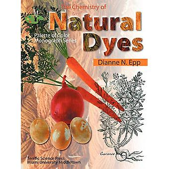 The Chemistry of Natural Dyes by Epp & Dianne N.