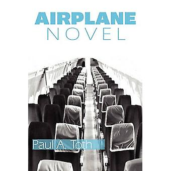 Airplane Novel by Toth & Paul A.