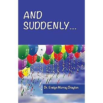 And Suddenly... by Drayton & Evelyn Murray