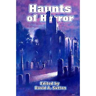 Haunts of Horror by Sutton & David A.