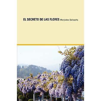 El Secreto de Las Flores by Salisachs & Mercedes