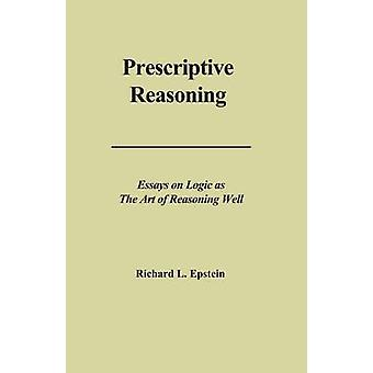 Prescriptive Reasoning by Epstein & Richard L.