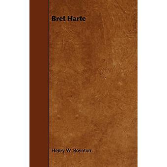 Bret Harte by Boynton & Henry Walcott