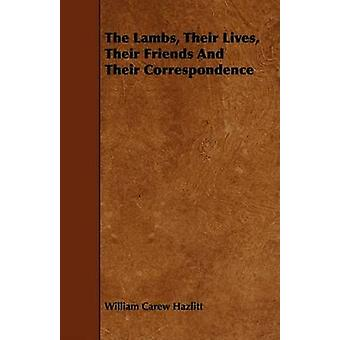 The Lambs Their Lives Their Friends and Their Correspondence by Hazlitt & William Carew