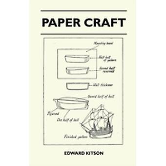 Paper Craft by Edward Kitson