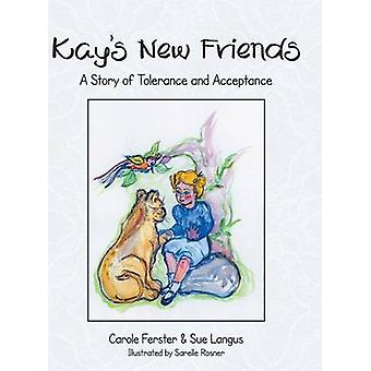 Kays New Friends A Story of Tolerance and Acceptance by Ferster & Carole