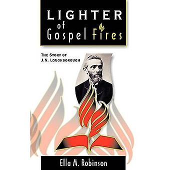 Lighter of Gospel Fires by Robinson & Ella May White
