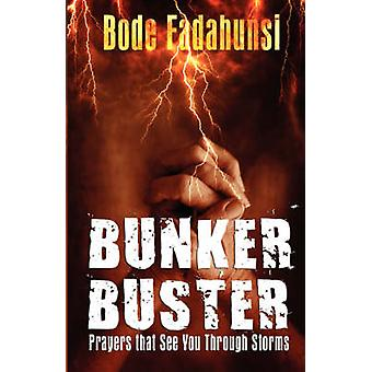 Bunker Buster Prayers That See You Through Storms by Fadahunsi & Bode