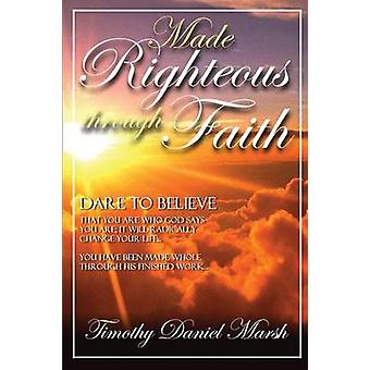 Made Righteous Through Faith by Marsh & Timothy