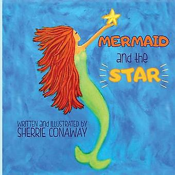 Mermaid and the Star by Conaway & Sherrie