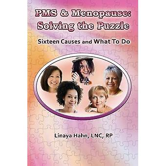 PMS and Menopause Solving the Puzzle by Hahn & Linaya