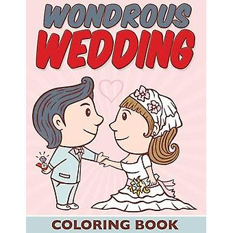 Wondrous Wedding Coloring Book by Packer & Bowe