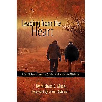 Leading From The Heart by Michael & C. Mack