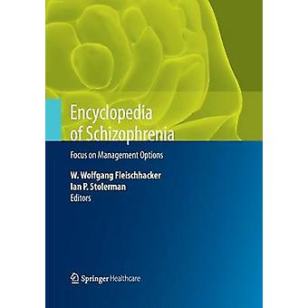 Encyclopedia of Schizophrenia  Focus on Management Options by Fleischhacker & W. Wolfgang