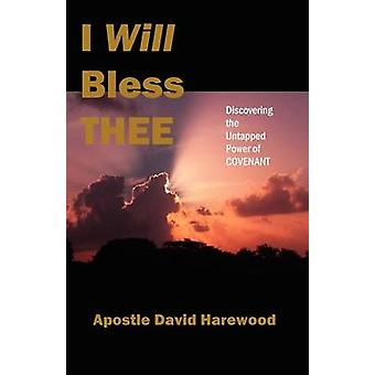 I Will Bless Thee by Harewood & David