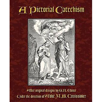 A Pictorial Catechism by Couissinier & Abbe M. B.