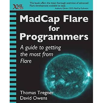 MadCap Flare for Programmers A guide to getting the most from Flare by Tregner & Thomas
