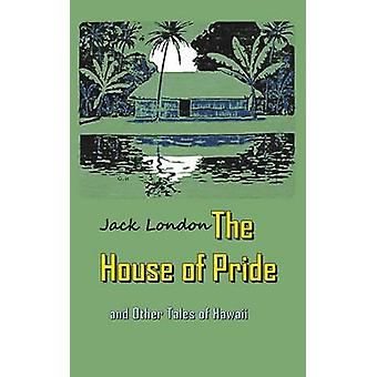 The House of Pride and Other Tales of Hawaii by London & Jack