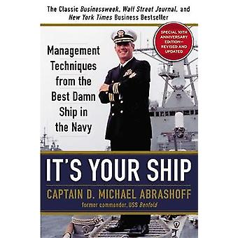 Its Your Ship by D Michael Abrashoff