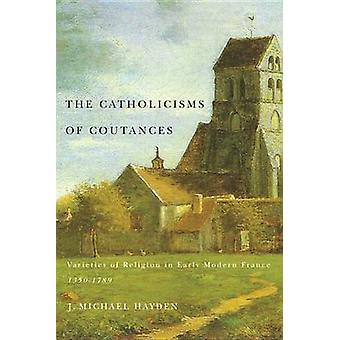 The Catholicisms of Coutances - Varieties of Religion in Early Modern