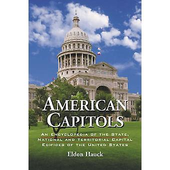 American Capitols - An Encyclopedia of the State - National and Territ