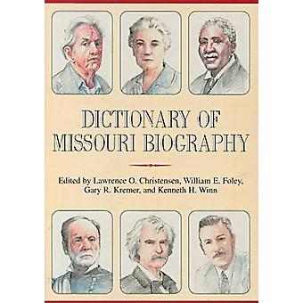 Dictionary of Missouri Biography by Lawrence O. Christensen - 9780826