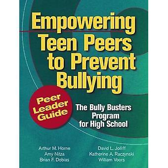 Empowering Teen Peers to Prevent Bullying - Peer Leader Guide - The Bu