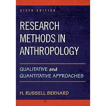Research Methods in Anthropology - Qualitative and Quantitative Approa