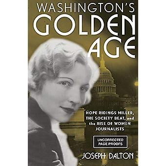 Washington's Golden Age - Hope Ridings Miller - the Society Beat - and