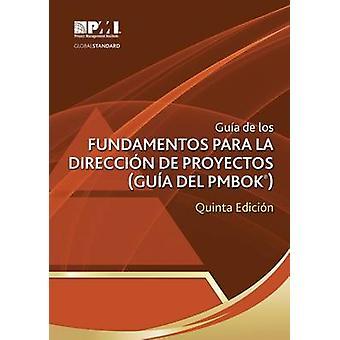Gu a de Los Fundamentos Para La Direcci N de Proyectos (Gu a del Pmbo