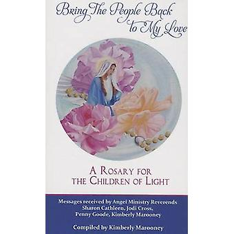 Bring the People Back to My Love - A Rosary for the Children of Light