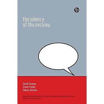 The Silence of the Archive by Valerie Johnson - Simon Fowler - David