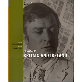 The Cinema of Britain and Ireland by Brian McFarlane - 9781904764397