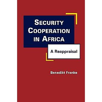 Security Cooperation in Africa - A Reappraisal by Benedikt Franke - 97
