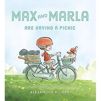 Max and Marla Are Having a Picnic by Alexandra Boiger - 9780399175053