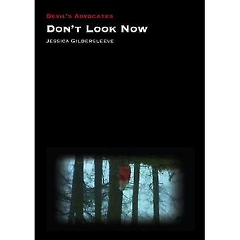 Don't Look Now by Jessica Gildersleeve - 9781911325482 Book