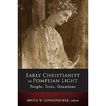 Early Christianity in Pompeian Light - People - Text - Situations by B