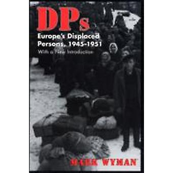 DPs  Europes Displaced Persons 194551 by Mark Wyman